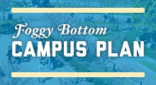 Foggy Bottom Campus Plan Promotion
